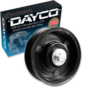 Dayco Smooth Drive Belt Idler Pulley For 2006 2011 Mercedes benz C350 3 5l Li
