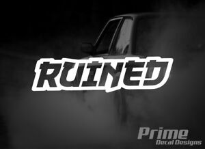 Ruined Slammed Lowered Stance Drift Euro Jdm Car Wall Window Vinyl Decal Sticker