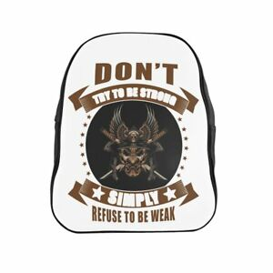 Samurai School Backpack Don t Try To Be Strong Simply Refuse To Be Weak