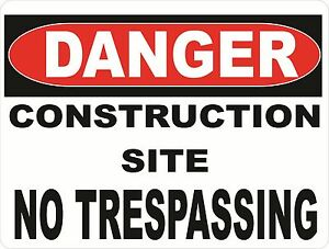 Danger Construction Site No Trespassing Sign Size Options Security