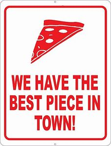 We Have Best Piece In Town Sign Size Option Decor Pizza Restaurant Restaurants