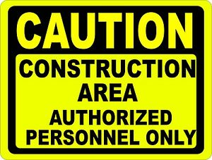 Caution Construction Zone Authorized Personnel Only Sign Work Site Security