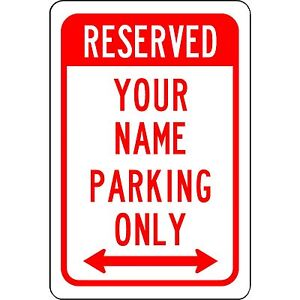 Custom Reserved Your Name Here Parking Sign Aluminum Metal 8 X 12