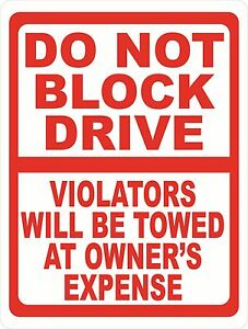 Do Not Block Drive Violators Towed Sign Size Options Parking Rules Driveway
