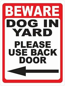Beware Dog In Yard Please Use Back Door Sign Size Arrow Options Dogs Safety