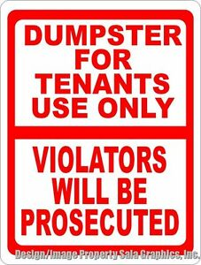 Dumpster For Tenants Only Violators Prosecuted Sign Size Options No Dumping