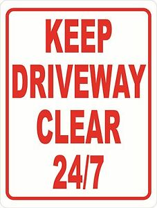 Keep Driveway Clear 24 7 Sign Size Options Do Not Block Driveways 24 Hours Day