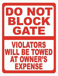 Do Not Block Gate Violators Towed Sign size Options Inform Not To Park In Areas