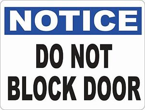 Notice Do Not Block Door Sign Size Options Workplace Safety Rules Regulations