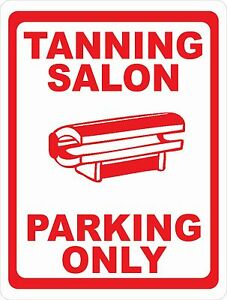 Tanning Salon Parking Only Sign Size Options Spa Salons Tan Beds Business