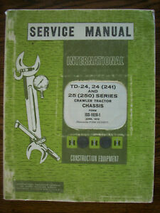 Ih Farmall International Td24 Td24 241 Td25 250 Series Crawler Service Manual