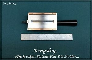 Kingsley Machine 3 108pt Slotted Flat Die Holder Hot Foil Stamping Machine