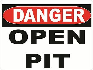 Danger Open Pit Sign Size Option Safety Dangerous Workplace Auto Repair Garage