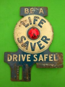 Vintage Be A Life Saver License Plate Topper Red Jewel Drive Safely Advertising