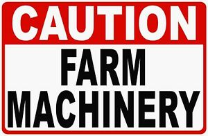 Caution Farm Machinery Sign Size Options Farm Equipment Safety Signs Farming
