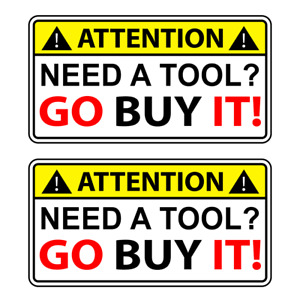 Funny Need A Tool Go Buy It Vinyl Sticker Mechanic Tool Box Decal Warning Wrench