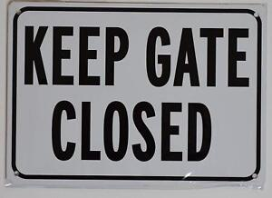 Keep Gate Closed Sign rust Free Aluminum 7x10
