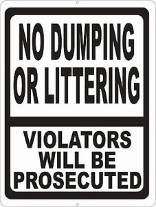 No Dumping Or Littering Violators Prosecuted Sign Size Options Illegal Dump