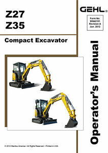 New Gehl Z27 Z35 Compact Excavator Owners Operators Manual 50940101 Free S