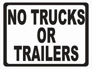 No Trucks Or Trailers Sign Size Options Truck Trailer Parking Regulations