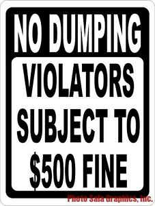 No Dumping Violators Subject To 500 Fine Sign Size Options Great For Dumpster