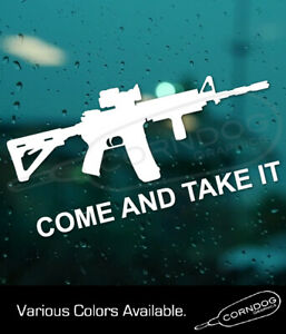 Come And Take It Ar 15 Sticker Vinyl Decal 2nd Amendment Patriot Firearms 3
