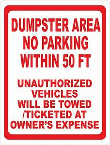 Dumpster Area No Parking 50 Ft Unauthorized Towed Sign Size Options Trash Rule