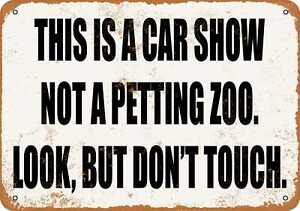 Metal Sign - Car Show Not a Petting Zoo. Look  But Don't Touch. - Vintage Look