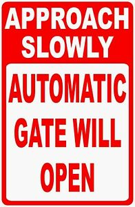 Approach Slowly Automatic Gate Will Open Sign Size Options Security Gates Auto