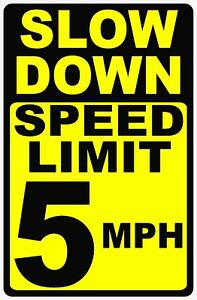 Slow Down Speed Limit 5 Mph Sign Size Options Miles Per Hour Drive Slowly