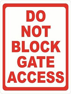 Do Not Block Gate Access Sign Size Options Vehicle No Parking Gates Entry Exit