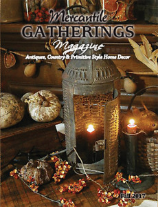 Mercantile Gatherings Magazine Fall 2017 Issue Country Primitive Home Decor