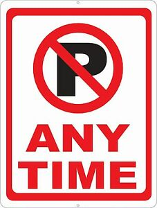 No Parking Any Time Sign W Symbol Size Options Prevent Illegal Parking