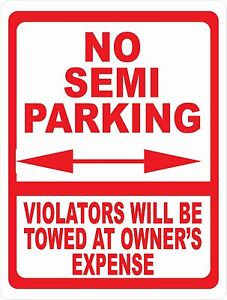 No Semi Parking Violators Towed Sign Size Option Large Truck Driver Regulations