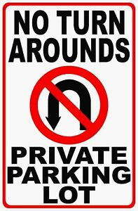 No Turn Arounds Private Parking Lot Sign Size Options No U turns Uturn Around