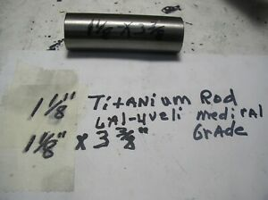 1 1 4 Titanium Round Rod 1 Pc 1 1 4 X 12 Medical Grade fine Lines 6al 4veli