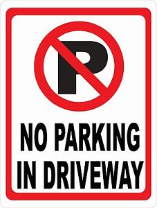 No Parking In Driveway Sign W symbol Size Options Do Not Block Drive Park
