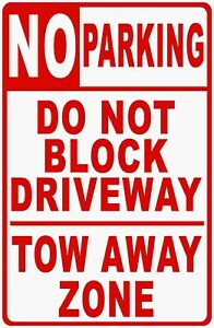 No Parking Do Not Block Driveway Tow Away Zone Sign Size Options Drive Park