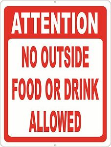 Attention No Outside Food Or Drink Allowed Sign size Options Beverage Policy