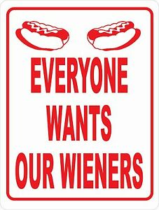 Everyone Wants Our Wieners Sign Vendors Food Truck Hot Dog Wiener Stands Dogs