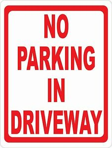 No Parking In Driveway Sign Size Options Park Cars Illegally Parked Drive Way