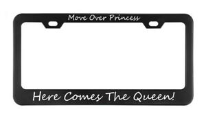 Move Over Princess Here Comes The Queen S License Plate Frame Tag Holder Bumper