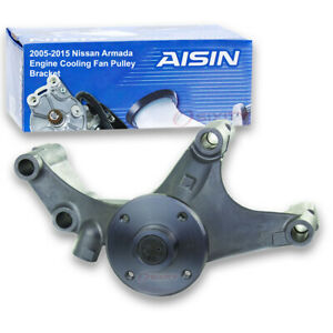 Aisin Cooling Fan Pulley Bracket For 2005 2015 Nissan Armada 5 6l V8 Uf