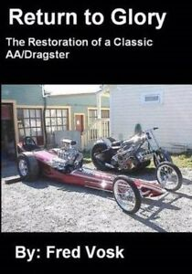 Return To Glory The Restoration Of A Classic Aa Dragster Book New Cacklefest