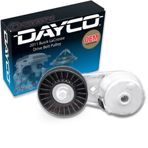 Dayco Drive Belt Pulley For 2011 Buick Lacrosse 2 4l L4 Tensioner Xm