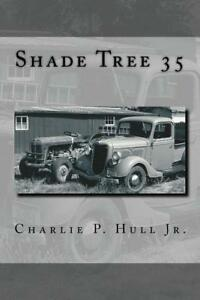 Shade Tree 35 Book The Story Of The Restoration Of A 1935 Ford Truck