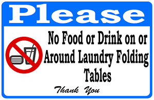 Please No Food Or Drink On Laundry Folding Tables Sign Size Options Laundromat
