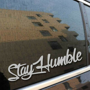 Stay Humble Sticker Racing Funny Drift Car Auto Window Decal Truck Accessories