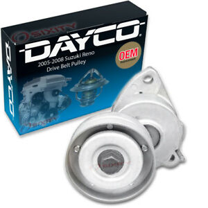 Dayco Drive Belt Pulley For 2005 2008 Suzuki Reno Tensioner Alternator Yh