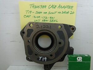 Jeep Scout Adaptor Transfer Case 13 09 172 109 T19 To Dana 20 With Seal